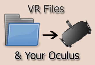 VR Files & Your Oculus Device