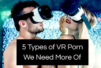 5 VR Porn Niches Not Available Yet (That Should Be)
